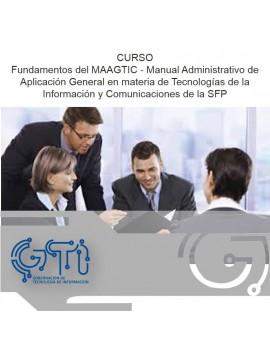 Fundamentos del MAAGTIC - Manual Administrativo de Aplicación General en materia de Tecnologías de la Información y Comunicaciones de la SFP