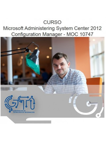 Microsoft Administering System Center 2012 Configuration Manager - MOC 10747