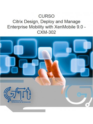 Citrix Design, Deploy and Manage Enterprise Mobility with XenMobile 9.0 - CXM-302
